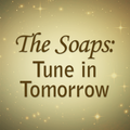 The Soaps: Tune In Tomorrow