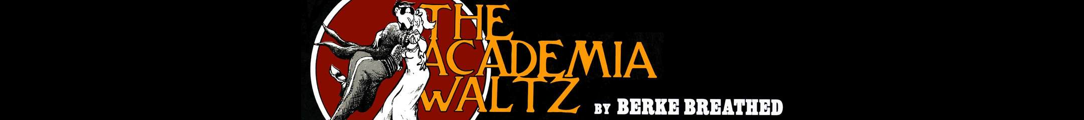The Academia Waltz
