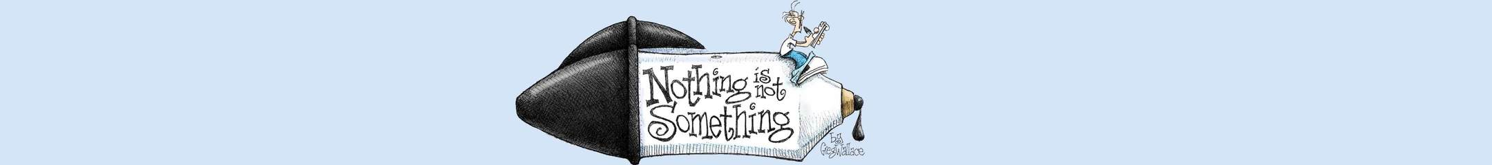 Nothing is Not Something