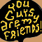 You Guys Are My Friends: The Comic