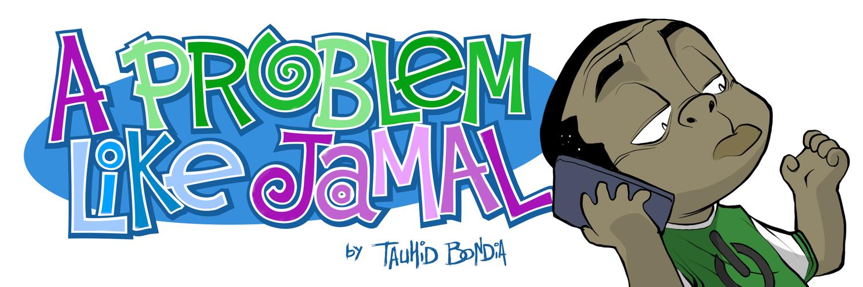 A Problem Like Jamal