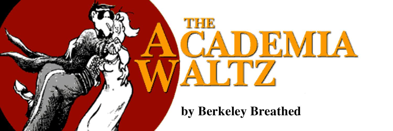 The Academia Waltz