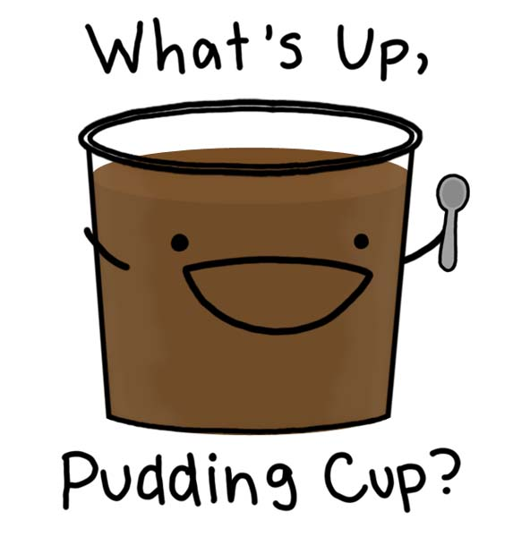 Puddin cup