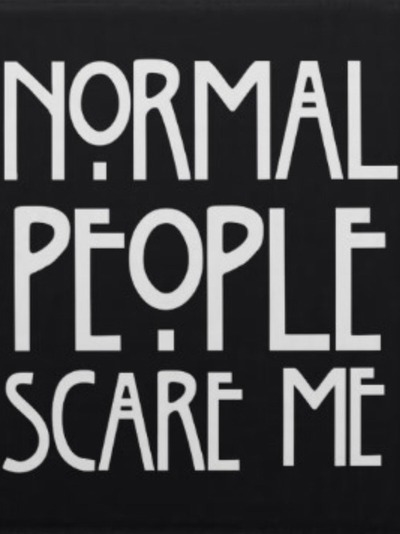 48176 normal people scare me