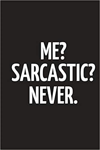 Me sarcastic never 2